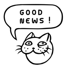 good news cartoon cat head speech bubble vector image