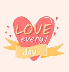 love every day quote fashion fabrics print vector image