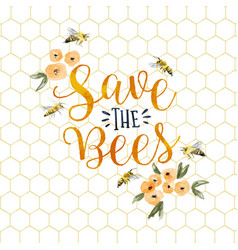 save bees watercolor flower quote concept vector image