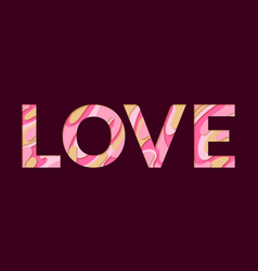 love word made of paper cut aphabet letters vector image