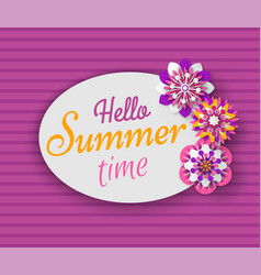 hello summer time banner with spring flowers vector image