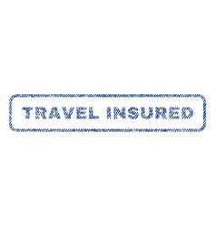 Travel insured textile stamp vector