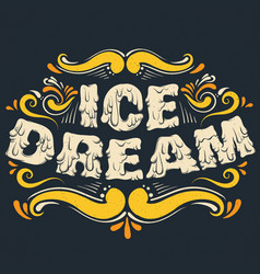 quote typographical background ice dream unique vector image
