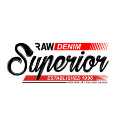 superior denim typography graphics vector image