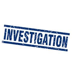 Square grunge blue investigation stamp vector