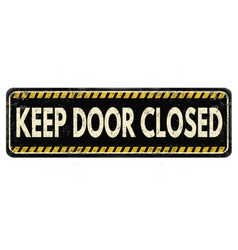 keep door closed vintage rusty metal sign vector image