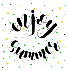 enjoy summer lettering vector image