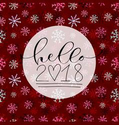 Hello 2018 handwritten christmas greeting card vector
