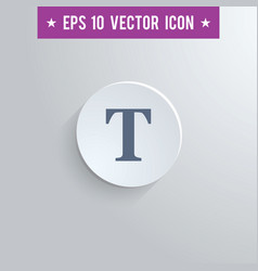 text tool symbol icon on gray shaded background vector image