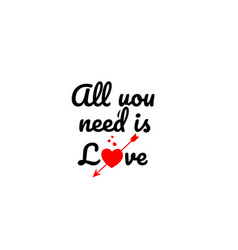 all you need is love word text typography design vector image