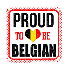 proud to be belgian sign or stamp vector image