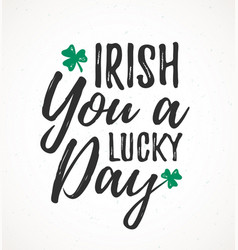 irish you a lucky day handdrawn dry brush style vector image