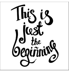 This Is Just the Beginning motivation square vector image vector image