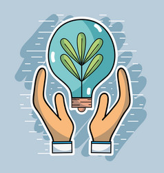 Hands with bulb and plant inside to ecology vector