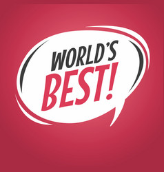 world best cartoon speech bubble vector image