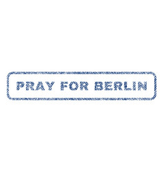 Pray for berlin textile stamp vector