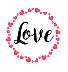 hand written love with valentine heart circle vector image