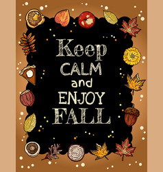 Keep calm and enjoy fall chalkboard banner with vector