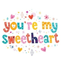 Youre my sweetheart typography lettering vector image