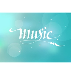 calligraphic inscription music vector image