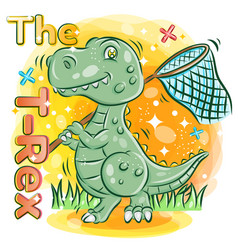 Cute t-rex hold a butterfly net on the vector