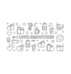 i love smoothies horizontal or vector image