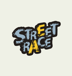 inscription street race with grunge letters vector image