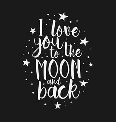 Love you to the moon and back inspirational quote vector