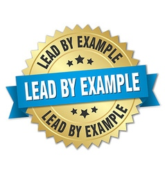 Lead by example 3d gold badge with blue ribbon vector