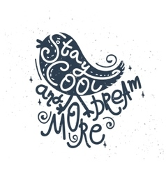 Stay cool and dream more - hand-drawn retro bird vector