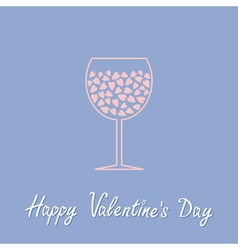 Wine glass with hearts inside Happy Valentines Day vector