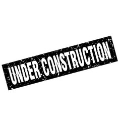 Square grunge black under construction stamp vector