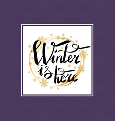Winter is here calligraphic inscription in frame vector