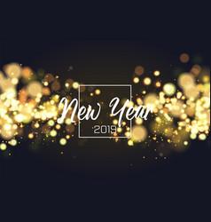 new year 2019 golden magic bokeh sparkle glitter vector image