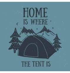 Home is where the tent is hand-drawn camping vector