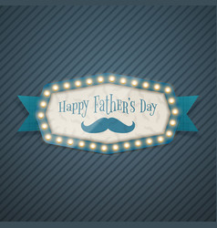 Happy fathers day light billboard with ribbon vector