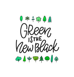 Green new black forest shirt print quote lettering vector