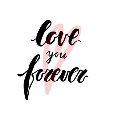 Love you forever lettering quote vector