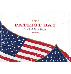 patriot day september 11 2001 we will never vector image