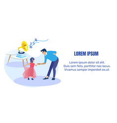 Father dancing with little daughter text banner vector