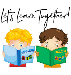 Boys reading book with phrase lets learn together vector