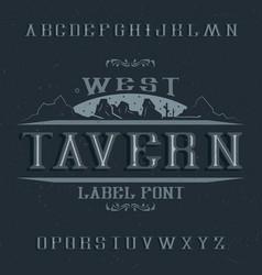 Vintage label font named tavern vector