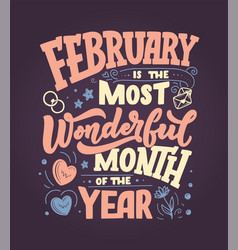 February inspirational quote typography for vector