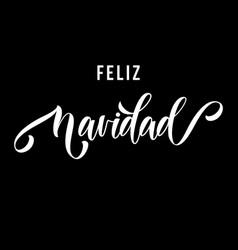 feliz navidad spanish merry christmas hand drawn vector image