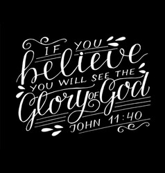 Hand lettering with bible verse if you believe vector