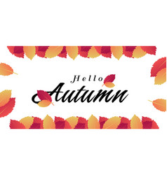 hello autumn red orange leaves background i vector image