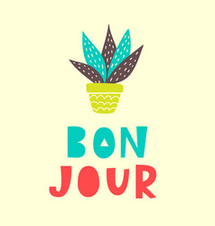 bon jour card typography poster design vector image