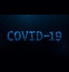 covid19-19 coronavirus concept typography design vector image
