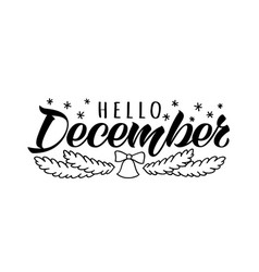 hello december hand drawn lettering card vector image