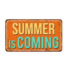 summer is coming vintage rusty metal sign vector image